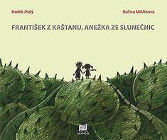 František z kaštanu, Anežka ze slunečnic Art Books For Kids, Children Books, Nalu, Book Art, Comic Books, Comics, Illustration, Movie Posters, Authors