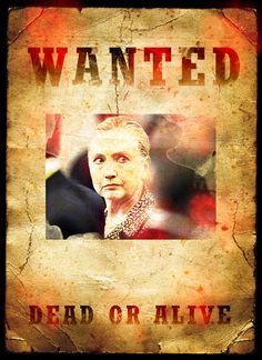 Hillary Rodham Clinton WANTED DEAD OR ALIVE