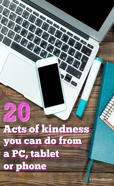 20 acts of kindness you can do from a pc, tablet or phone