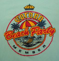 80s t shirt Corona Beach Party Member