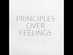 Your Principles Must Trump Your Feelings