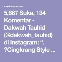"5,687 Suka, 134 Komentar - Dakwah Tauhid (@dakwah_tauhid) di Instagram: "". 💯Cingkrang Style ""Laa Isbal"" . Trend Celana cut bray sudah wafat, Trend Celana Braycut sudah…"" Muslim, Islam"