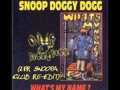 "SNOOP DOGGY DOGG  ""What's my name"" (LPR Snoopa Club Re Edit) (FREE DOWNL..."