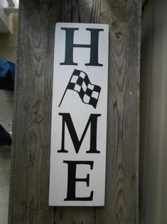 Home with Checkered Flag Wood Sign Home sign with checkered flag from 4 Left Turns.
