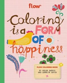 The Flow Coloring Book is out! With coloring pages made by two of our favorite illustrators: Carolyn Gavin and Helen Dardik.