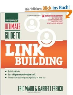 Ultimate Guide to Link Building (Entrepreneur Magazine's Ultimate Guides): Amazon.de: Eric Ward, Garrett French: Englische Bücher