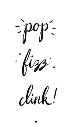 Pop, Fizz, Clink Quote - Celebration Quote {Courtesy of Kate Spade}