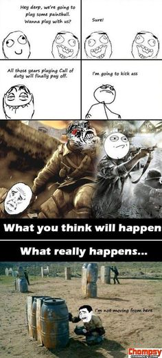 A picture showing how Call Of Duty would react to paintball shooting or people in general.