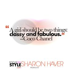 """A girl should be two things classy and fabulous.""  For more daily stylist tips + style inspiration, visit: https://focusonstyle.com/styleword/ #fashionquote #styleword"