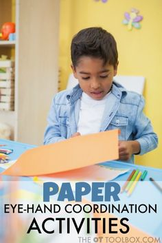 Children can use simple paper crafts and activities to work on eye-hand coordination skills.