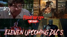 11 Upcoming DLC's - Friday the 13th Game