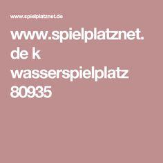 www.spielplatznet.de k wasserspielplatz 80935