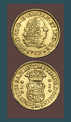 KING FERDINAND VI OF SPAIN  ~Un escudo coin ( A one escudo coin) with a profile of Ferdinand VI of Spain. ~~The death of his wife Barbara, who had been devoted to him, and who carefully abstained from political intrigue, broke his heart. Between the date of her death in August 1758 and his own on 10 August 1759, he fell into a state of prostration in which he would not even dress, but wandered unshaven, unwashed and in a nightgown about his park.