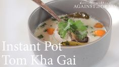 Instant Pot Thai Coconut Soup Recipe (Tom Kha Gai)  | Danielle Walker