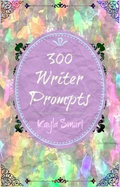 300 Writer Prompts #wattpad #random #writing #writer #prompt