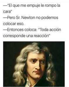 Que grande Newton! Crush Memes, Disney Memes, Philosophy Memes, Funny Images, Funny Pictures, Spanish Humor, Videos Funny, Bts Memes, I Laughed