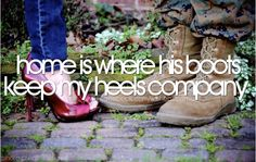 Home is where his boots keep my heels company