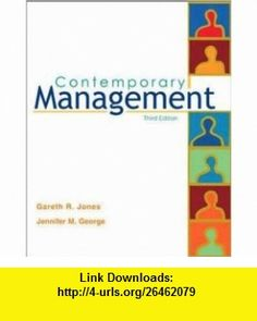 Contemporary Management, with CD (9780072918908) Gareth R Jones, Jennifer M George, Gareth Jones, Jennifer George , ISBN-10: 007291890X  , ISBN-13: 978-0072918908 ,  , tutorials , pdf , ebook , torrent , downloads , rapidshare , filesonic , hotfile , megaupload , fileserve