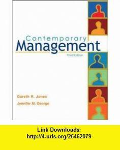 Contemporary Management, with CD (9780072918908) Gareth R Jones, Jennifer M George, Gareth Jones, Jennifer George , ISBN-10: 007291890X  , ISBN-13: 978-0072918908 ,  , tutorials , pdf , ebook , torrent , downloads , rapidshare , filesonic , hotfile , megaupload , fileserve