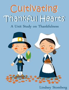 Cultivating Thankful Hearts A Bible Study Unit on Thankfulness - Bible Study For Kids, Bible Lessons For Kids, Kids Bible, Kids Church, School Lessons, In Kindergarten, Unit Studies, Bible Studies, Thanksgiving Crafts