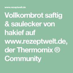Vollkornbrot saftig & saulecker von hakief auf www.rezeptwelt.de, der Thermomix ® Community
