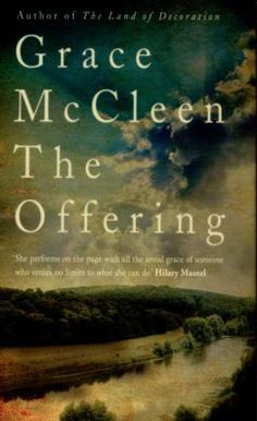Lyrically evoking the rhythms and beauty of the natural world, The Offering is a novel taut with foreboding, a haunting tale of misplaced faith and a heartbreakingly damaged psyche.