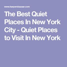 The Best Quiet Places In New York City - Quiet Places to Visit In New York