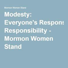 Modesty: Everyone's Responsibility - Mormon Women Stand