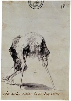 Francisco de Goya - Así suelen acabar los hombres útiles. Álbum C, 17.