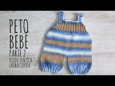 PETO PARA BEBÉ 1era parte - Tejido junto a LANAS Y OVILLOS - Tejiendo con LAURA CEPEDA - YouTube