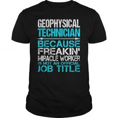 Awesome Tee For Geophysical Technician T Shirts, Hoodies. Get it now ==► https://www.sunfrog.com/LifeStyle/Awesome-Tee-For-Geophysical-Technician-123493528-Black-Guys.html?57074 $22.99