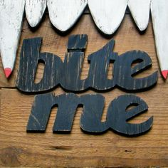 2014 Hand Painted Halloween Sign Writing Bite Me - Words, Vampires, #Halloween #Decoration