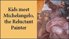 Michelangelo and the Sistine Chapel study - great background info, questions for different ages