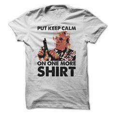 Madea Parody - Put Keep Calm On One More Shirt T-Shirt Hoodie Sweatshirts oai