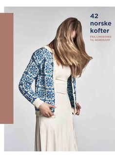 42 norske kofter - fra Lindesnes til Nordkapp - Lilly is Love Knitting Books, Crochet Books, Vintage Knitting, Knitting Yarn, Knit Crochet, Knitting Ideas, Norwegian Knitting, Ankle Jewelry, Fair Isle Knitting
