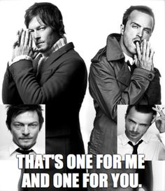 Norman Reedus and Aaron Paul - for my sister. #gc