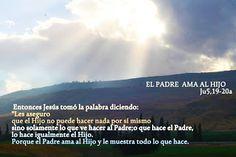 EVANGELIO DE JUAN: EL PADRE AMA AL HIJO Ju 5,19-20a