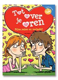 Tot over je oren : bijna puber en verliefd !?
