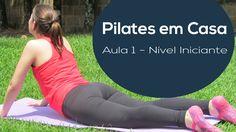 Pilates em Casa - Aula Nº1 - NÍVEL INICIANTE