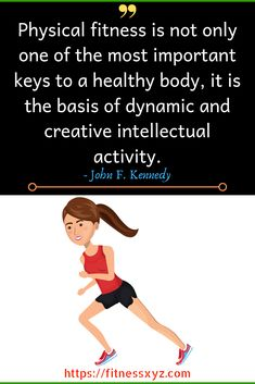 Physical fitness is not only one of the most important keys to a healthy body, it is the basis of dynamic and creative intellectual activity. - John F. Motivation Psychology, Fitness Motivation, Best Motivational Quotes, Inspirational Quotes, Physical Fitness, At Home Workouts, Leadership, Believe, Lose Weight