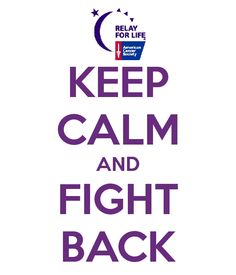 fight cancer - so proud of my mom for fighting! 10 months cancer free so far!