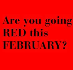 Go Red for Women - Are you doing what you can to bring awareness to heart health? All February I will be Go Red for Women by wearing red all month. February Awareness Month, Heart Awareness Month, Chd Awareness, Heart Health Month, Heart Month, Congenital Heart Defect, American Heart Association, Go Red, Heart Disease