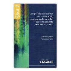 Voces 2. Competencias docentes para la educación superior del conocimiento de América Latina – Varios – Universidad de la Salle www.librosyeditores.com Editores y distribuidores.