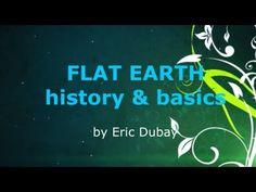 FLAT EARTH - history & basics - by Eric Dubay, Zetetic Flat Earth