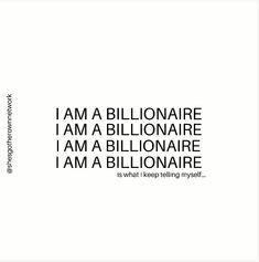 "Repeat after me.""I Am A Billionaire"" Positive Affirmations Quotes, Money Affirmations, Affirmation Quotes, Positive Quotes, Boss Quotes, Me Quotes, Motivational Quotes, Inspirational Quotes, Self Love Quotes"