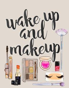 Wake Up And Make Up Art Print by Sara Eshak | Society6
