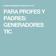 PARA PROFES Y PADRES: GENERADORES TIC Flipped Classroom, A Classroom, Innovation, Teacher, Learning, Web 2, Generators, Internet, Club