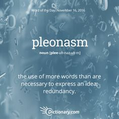 pleonasm Word of the Day | Dictionary.com