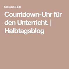 Countdown-Uhr für den Unterricht. | Halbtagsblog