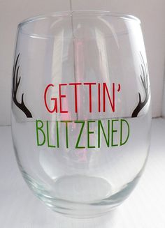 Gettin' Blitzened Wine Glass FREE SHIPPING Christmas Wine Glasses Funny Christmas Gifts Cute Wine Glasses White Elephant Gifts (16.99 USD) by DashofFlair